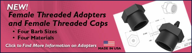NEW! Female Threaded Adapters and Female Threaded Caps
